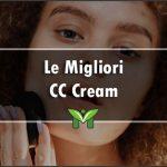 La Migliore CC Cream - Recensioni, Classifica 2021